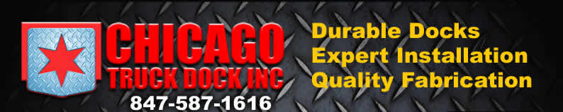 Chicago Truck Dock Inc ----  847-587-1616  ----  Durable Docks Expert Installation Quality Fabrication